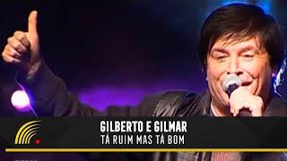 Gilberto e Gilmar - Tá Ruim Mas Tá Bom - Gravado Em Um Circo, Onde Tudo Começou...