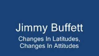 Watch Jimmy Buffett Changes In Latitudes Changes In Attitudes video