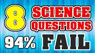8 Science Questions QUIZ - 94% FAIL To Get Them All! IQ TEST ✔
