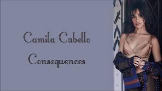 Download Lagu Camila Cabello ~ Consequences ~ Lyrics (+Audio) Gratis STAFABAND