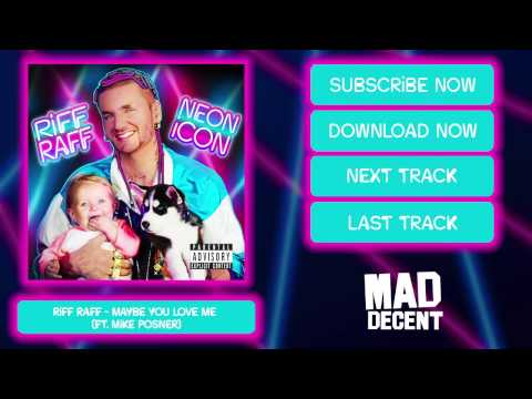 RiFF RAFF - MAYBE YOU LOVE ME (feat. MiKE POSNER)