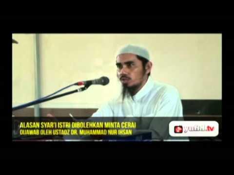 Ceramah Singkat Islam - Jika Istri Minta Cerai Pada Suami [Dr. Muhammad Nur Ihsan]