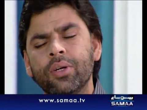 Mere Mola Razi Hoja-shadman Raza On Samaa Tv video