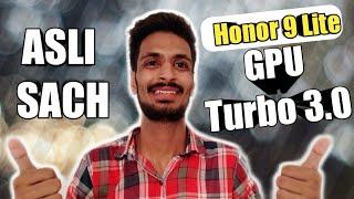 Honor 9 Lite GPU Turbo 3.0 !! Ka ASLI Sach 👍