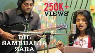 Dil Sambhal Ja Zara, Unplugged, Antara Nandy