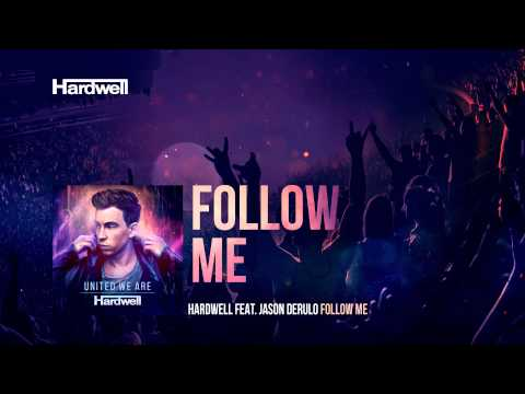 Hardwell feat. Jason Derulo - Follow Me (Club Mix) #UnitedWeAre