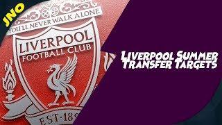 Liverpool Summer Transfer Window Targets 2019