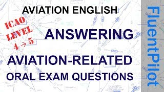 How to answer aviation English oral exam questions - FluentPilot.RU