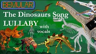 Bemular - The Dinosaurs Song (lullaby version w/vocals)