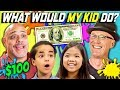 CAN PARENTS GUESS WHAT THEIR KID DOES WITH $100? E