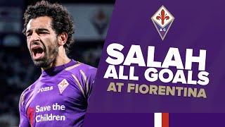 ALL Mohamed Salah goals at Fiorentina
