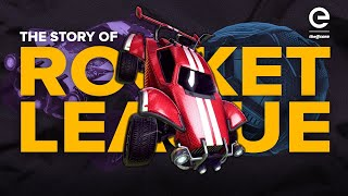 The Story of Rocket League