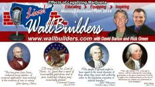 WallBuilders Live 2014-10-13 Monday - Effects of Legalizing Marijuana