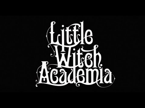 Little Witch Academia Trailer