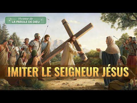 Imiter le Seigneur Jésus | Chant Chrétien avec paroles