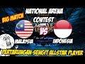 Pertarungan Sengit Pro Player Indo & Malay Indonesia vs Malaysia NATIONAL ARENA CONTEST 21/10/2017