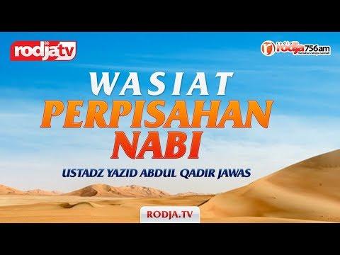 Ceramah Agama Islam: Wasiat Perpisahan Nabi(Ustadz Yazid Abdul Qadir Jawas)