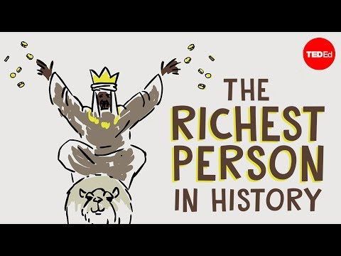 Mansa Musa, one of the wealthiest people who ever lived - Jessica Smith