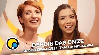 Programa de 1 Cara Só entrevista Depois das Onze (Gabie Fernandes e Thalita Meneghim)