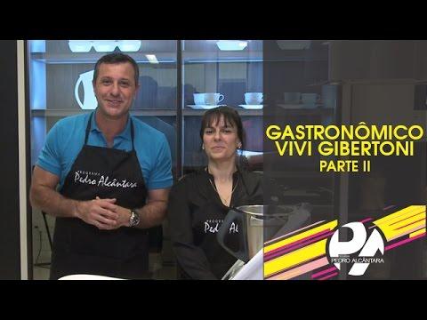 Gastronômico com Viviane Gibertoni - Parte II