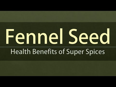Fennel Seed Very Common Spices - Health Benefits of Fennel Seed - Super Spice Fennel Seed