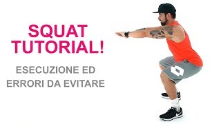 Squat Tutorial - Come Fare Lo Squat Base A Corpo Libero