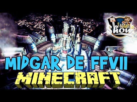 LA MAP FINAL FANTASY VII MIDGAR Fanta Bob Show n°36 Minecraft Map