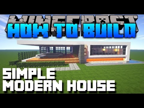 Minecraft : How To Build : SIMPLE MODERN HOUSE TUTORIAL