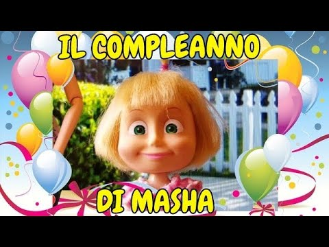 Le avventure di Masha: IL COMPLEANNO DI MASHA