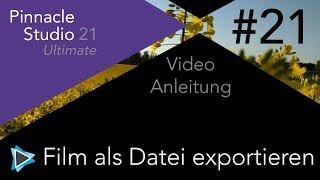 Film als Datei exportieren Pinnacle Studio 21 Deutsch Video Tutorial #21