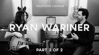 Ryan Wariner | Truetone | Lounge Part 2 of 2 (Gear Rundown)