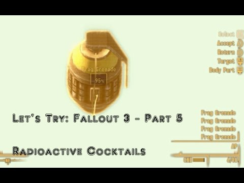 Lets Try Fallout 3 Part 5 Radioactive cocktails