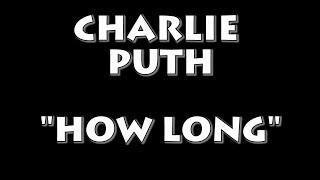 Download Lagu CHARLIE PUTH - HOW LONG (INSTRUMENTAL / KARAOKE) Gratis STAFABAND