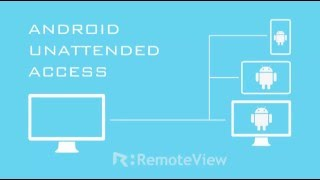 Mirror & Control Multiple Unattended Android Devices with RemoteView Mobile
