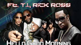 Diddy   Dirty Money   Hello Good Morning ft  T I , Rick Ross