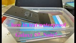 How to test waterproof Galaxy S7, S7 edge, Note 7...