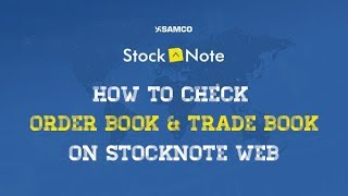 How to check Order book & Trade book in StockNote Web | Tutorial Videos | English | SAMCO