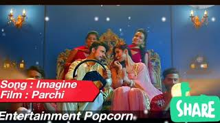Imagine full Song by Mika Singh || Parchi || Entertainment Popcorn