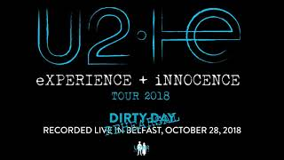 U2 - Dirty Day (Rehearsal, Belfast 28th Oct, 2018) | eXPERIENCE + iNNOCENCE Tour 2018 (Audio Only)