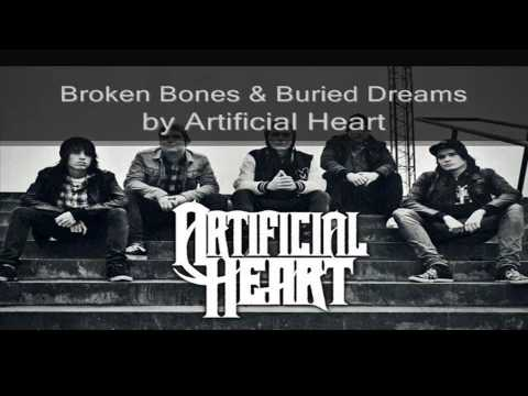 Artificial Heart-Broken Bones & Buried Dreams