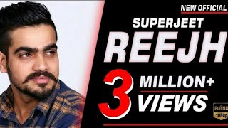 Reejh (Full HD) | Superjeet | New Punjabi Songs 2018 | Latest Punjabi Song 2018 | Rock Hill Music