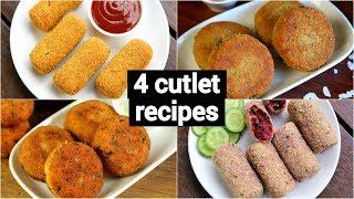 4 easy cutlet recipes | quick veg cutlet recipes | आसान कटलेट बनाने की विधि