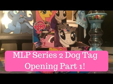 My Little Pony Series 2 Dog Tags Opening Part 1!