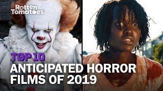 Top 10 Most Anticipated Horror Films of 2019 | Rotten Tomatoes