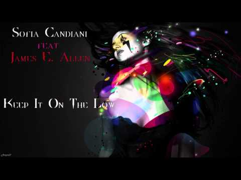 Keep It On The Low - Sofia Candiani Feat James E. Allen video
