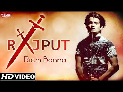 Rajput - Richi Banna - Official Full Video - Latest Hindi Songs 2015
