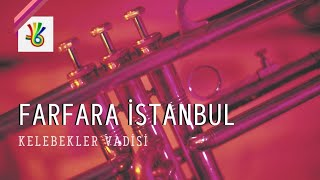 Farfara İstanbul @ Fish House Performance, Butterfly Valley | Renkli Sen