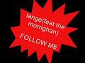 lange de follow me