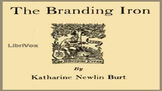 Branding Iron | Katharine Newlin Burt | General Fiction | Audiobook full unabridged | English | 4/5