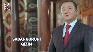 Sadaf guruhi - Qizim   Садаф гурухи - Кизим